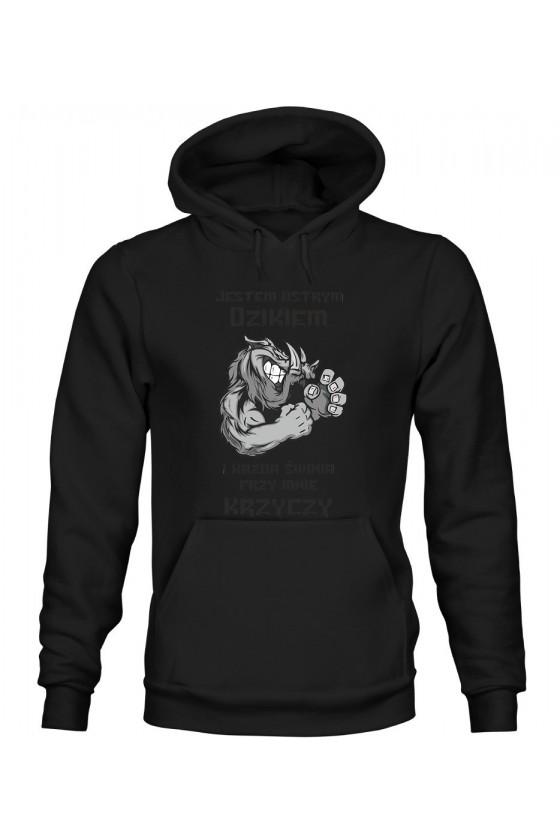 Bluza Męska z Kapturem Jestem Ostrym Dzikiem I Każda Świnia Przy Mnie Krzyczy