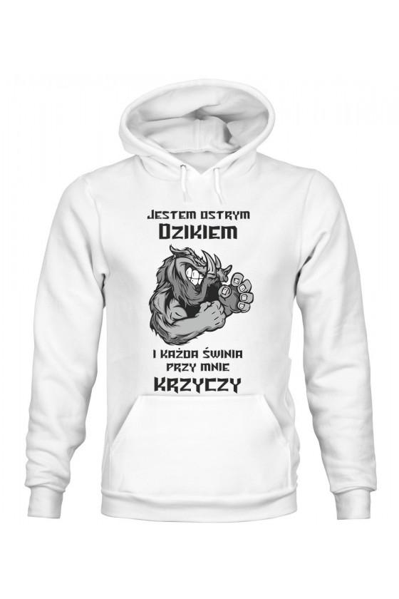 Bluza Damska z Kapturem Jestem Ostrym Dzikiem I Każda Świnia Przy Mnie Krzyczy
