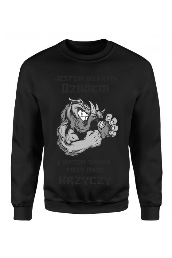 Bluza Męska Klasyczna Jestem Ostrym Dzikiem I Każda Świnia Przy Mnie Krzyczy