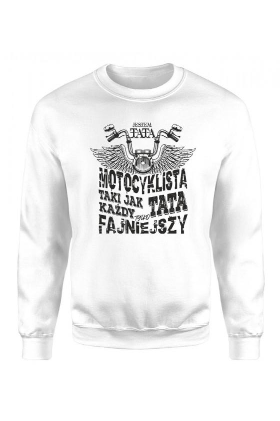 Bluza Męska Klasyczna Jestem Tatą Motocyklistą, Taki Jak Każdy Tata Tylko Fajniejszy