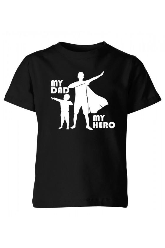 Koszulka Dziecięca My Dad My Hero