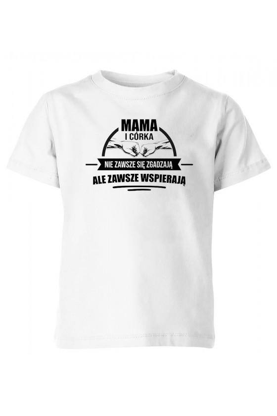 Koszulka Dziecięca Mama I Córka, Nie Zawsze Się Zgadzają, Ale Zawsze Wspierają