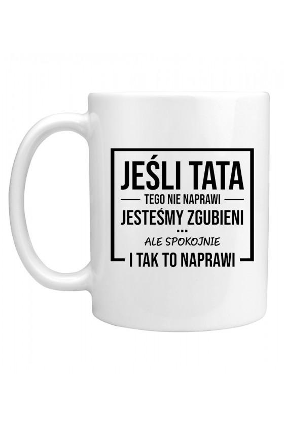 Kubek Tata I Tak To Naprawi