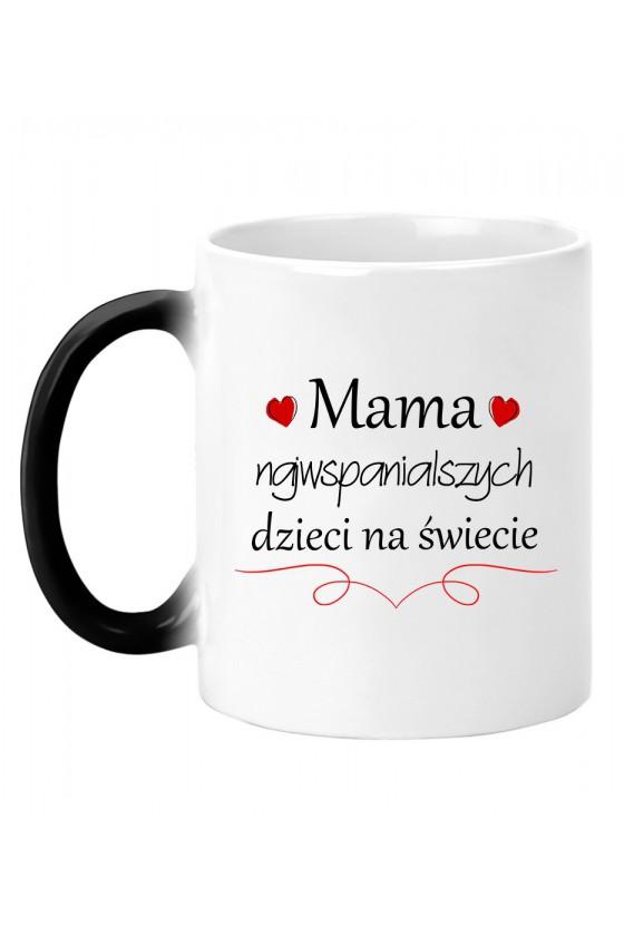Kubek Magiczny Mama Najwspanialszych Dzieci Na Świecie