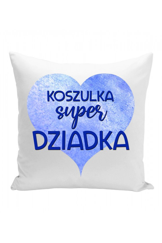 Poduszka Koszulka Super Dziadka