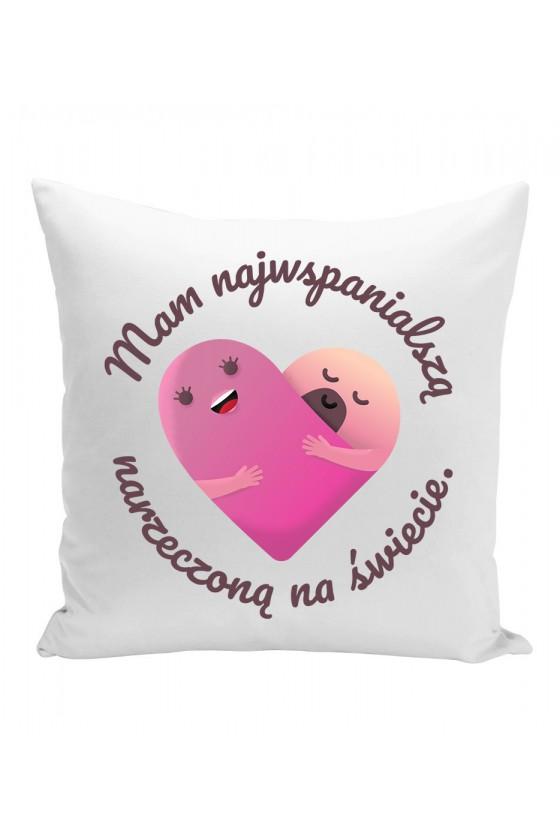 Poduszka Mam najwspanialszą narzeczoną na świecie
