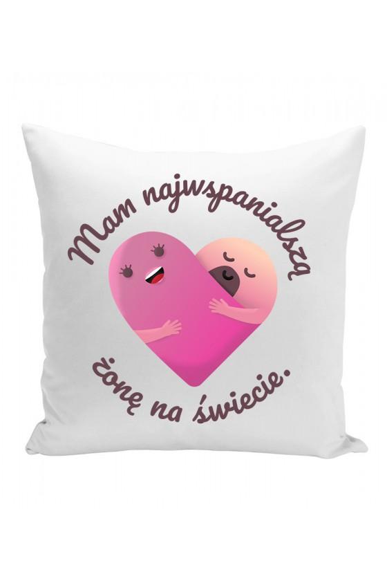 Poduszka Mam najwspanialszą żonę na świecie