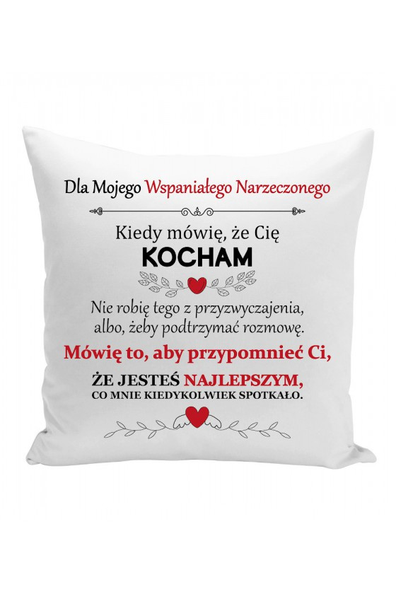 Poduszka Dla Mojego Wspaniałego Narzeczonego, Kiedy Mówię, Że Cię Kocham