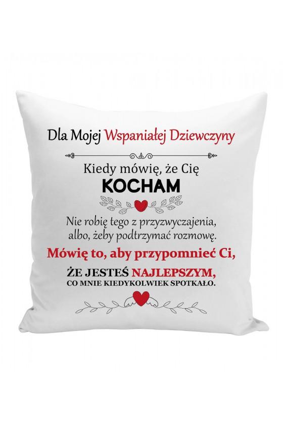 Poduszka Dla Mojej Wspaniałej Dziewczyny, Kiedy Mówię, Że Cię Kocham