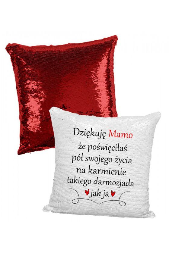 Poduszka z Cekinami Dziękuję Mamo Za Karmienie Takiego Darmozjada Jak Ja