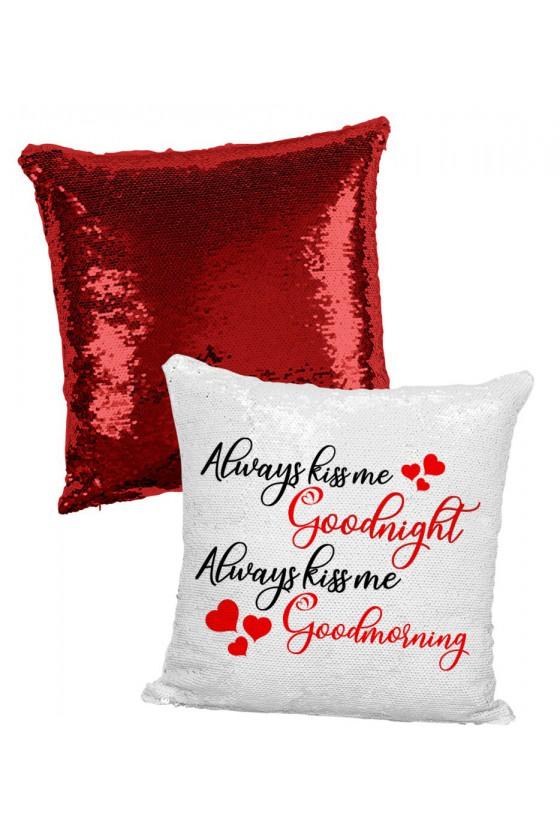 Poduszka z Cekinami Always Kiss Me Goodnight, Always Kiss Me Goodmorning