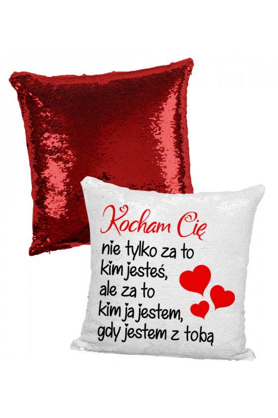 Poduszka z Cekinami Kocham Cię Nie Tylko Za To Kim Jesteś