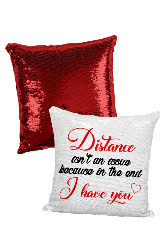 Poduszka z Cekinami Distance Isn't An Issue, Because In The End I Have You
